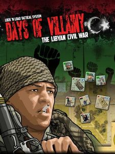 Lock 'N Load Tactical: Days of Villainy - The Libyan Civil War